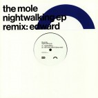 THE MOLE***NIGHTWALKING