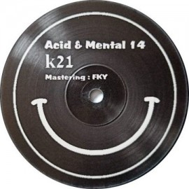 K21***ACID AND MENTAL 14