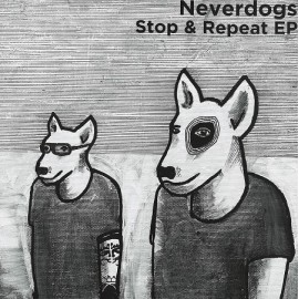 NEVERDOGS***STOP & REPEAT EP