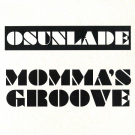 OSUNLADE****MOMMA'S GROOVE