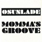 OSUNLADE***MOMMA'S GROOVE