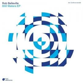 ROB BELLEVILLE***STILL WATERS EP