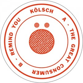 KOLSCH***THE GREAT CONSUMER / REMIND YOU