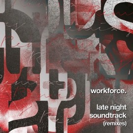 WORKFORCE***LATE NIGHT SOUNDTRACK (REMIXES)