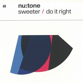 NU:TONE***SWEETER / DO IT RIGHT