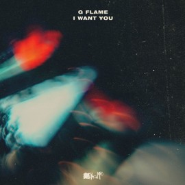 G FLAME***I WANT YOU