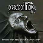 THE PRODIGY***MUSIC FOR THE JILTED GENERATION