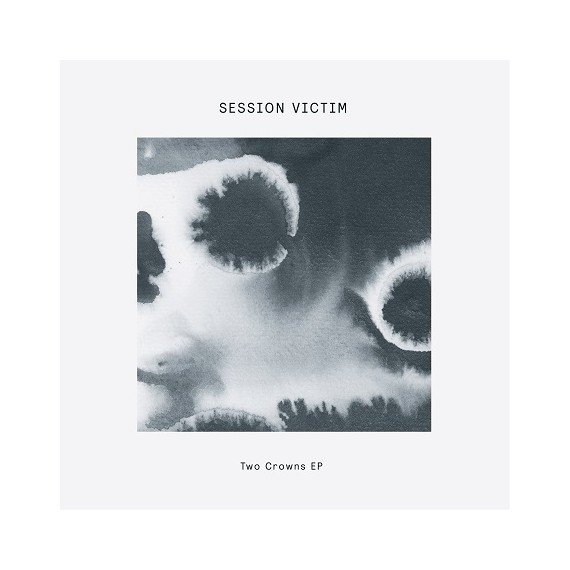 SESSION VICTIM***TWO CROWNS EP