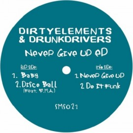 DIRTYELEMENTS & DRUNKDRIVERS***NEVER GIVE UP EP