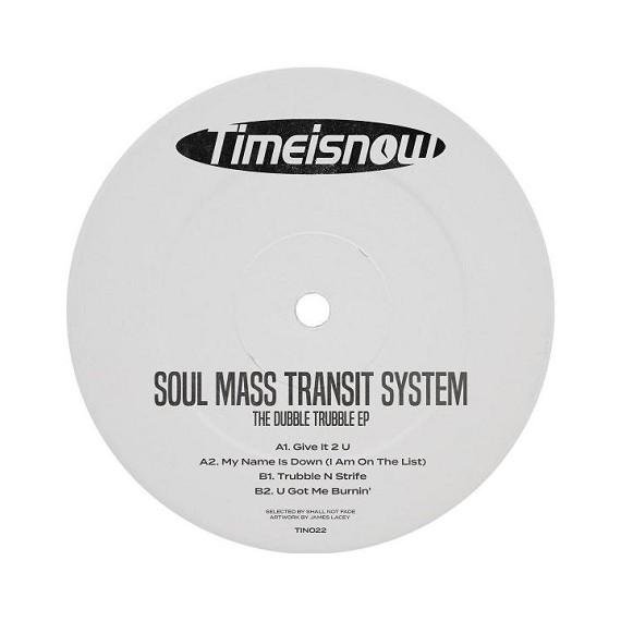 SOUL MASS TRANSIT SYSTEM***THE DUBBLE TRUBBLE EP